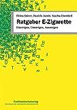 Ratgeber E-Zigarette: Einsteigen, Umsteigen, Aussteigen